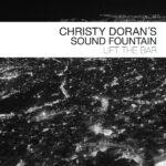 Christy Doran's Sound Fountain - Lift The Bar